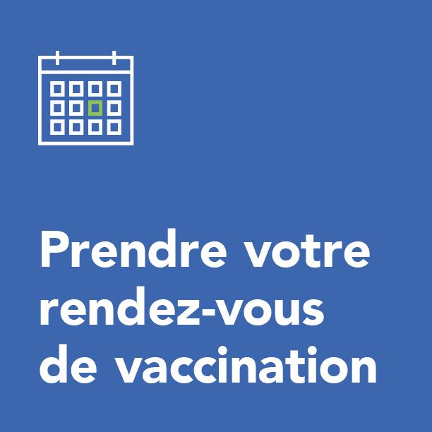 Prendre votre rendez-vous de vaccination