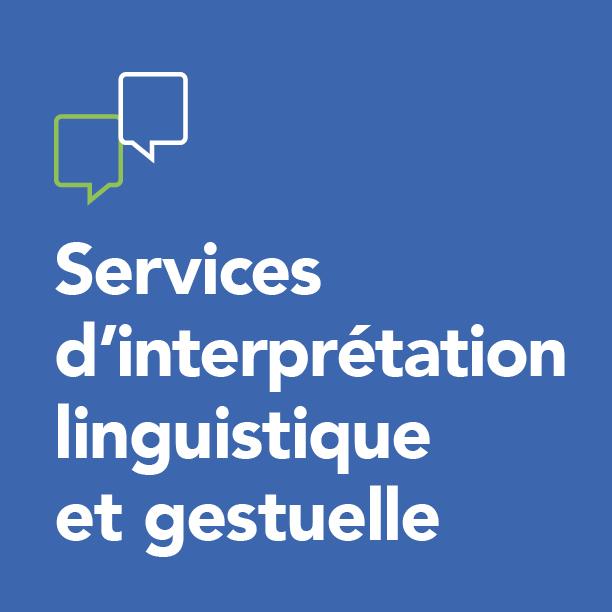 Services d'interprétation linguistique et gestuelle