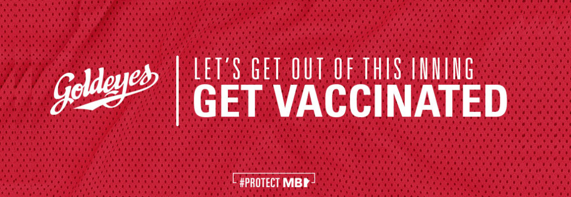 Goldeyes - it takes a team effort - get vaccinated