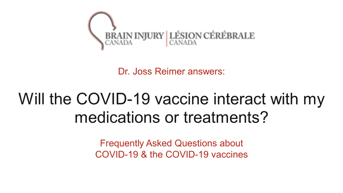 Will the COVID-19 vaccine interact with my medications or treatments?